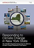 Responding to Climate Change in New York State : The ClimAID Integrated Assessment for Effective Climate Change Adaptation Final Report, Editorial Staff of Annals of the New York Academy of Sciences, 1573318760