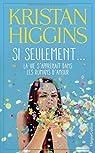 Si seulement... la vie s'apprenait dans les romans d'amour par Higgins