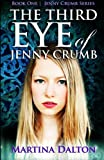 The Third Eye of Jenny Crumb, Martina Dalton, 0989722112