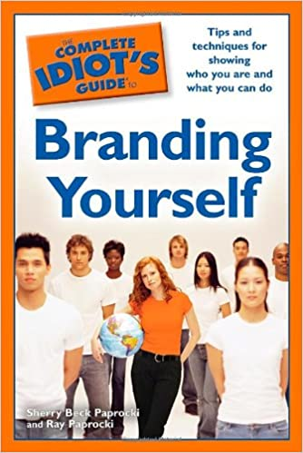 Book The Complete Idiot's Guide to Branding Yourself (Complete Idiot's Guides (Lifestyle))