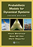 Probabilistic Models for Dynamical Systems, Second Edition, Haym Benaroya and Seon Mi Han, 1439849897