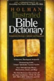 Holman Illustrated Bible Dictionary by Broadman and Holman (August 2010)
