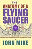 The Anatomy of a Flying Saucer, John Mike, 1463598068