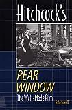 Hitchcock's Rear Window: The Well-Made Film by Associate Professor John Fawell PhD (2004-11-22)
