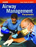 Paramedic: Airway Management, Gregg Margolis, 1449642594