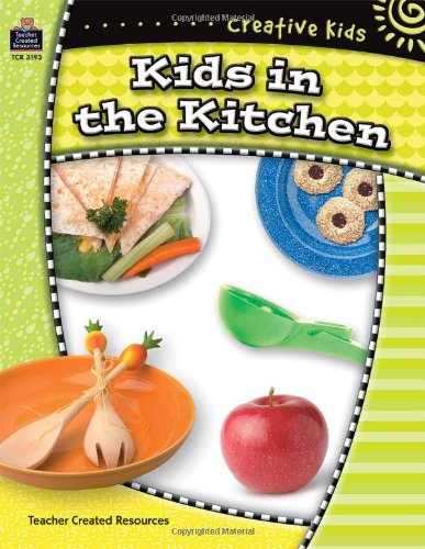 Creative Kids: Kids in the Kitchen