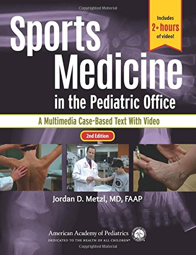 Sports Medicine in the Pediatric Office: A Multimedia Case-Based Text with Video by American Academy of Pediatrics