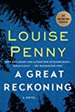 Book cover from A Great Reckoning: A Novel (Chief Inspector Gamache Novel) by Louise Penny