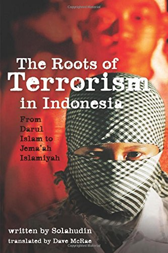 The Roots of Terrorism in Indonesia: From Darul Islam to Jem'ah Islamiyah pdf