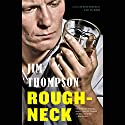 Roughneck Audiobook by Jim Thompson Narrated by Bob Walter