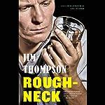 Roughneck | Jim Thompson