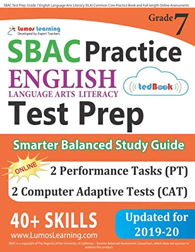 SBAC Test Prep: Grade 7 English Language Arts Literacy (ELA) Common Core Practice Book and Full-length Online Assessments: Smarter Balanced Study Guide (Common Core Ela Test Prep)
