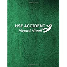 HSE Accident Report Book: Record Accidents & Incident on your Construction site, Business, Industry, Company Office, Store, Shop, Restaurant Hazzard, Hazzard Issue Report Journal Spreads across two pages