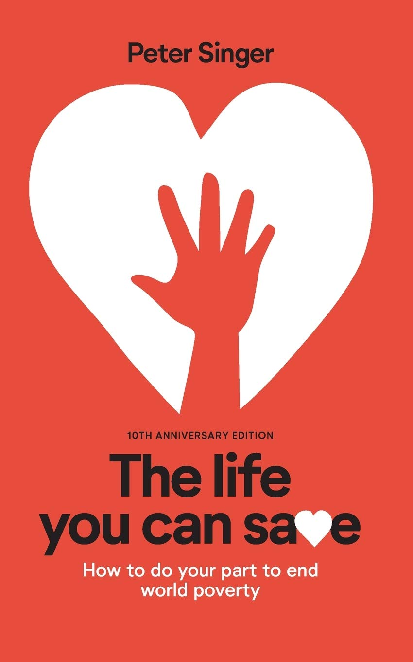 10th Anniversary Edition The Life You Can Save  How To Do Your Part To End World Poverty