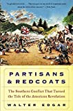 Partisans and Redcoats: The Southern Conflict That Turned the Tide of the American Revolution by Walter B. Edgar (2003-01-03)