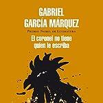 El coronel no tiene quien le escriba [No One Writes to the Colonel]   Gabriel García Márquez