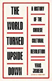 The World Turned Upside Down: A History of the