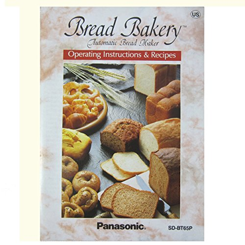 Panasonic Bread Bakery Automatic Bread Maker Operating Instructions & Recipes (Model SD-BT65P)