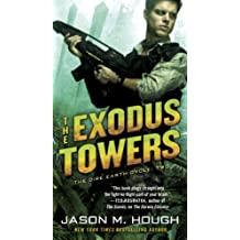 The Exodus Towers: The Dire Earth Cycle: Two (The Dire Earth Cycle Series Book 2)
