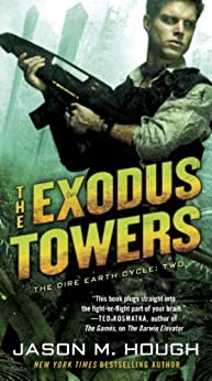 The Exodus Towers: The Dire Earth Cycle: Two (The Dire Earth Cycle Series Book 2) by [Hough, Jason M.]