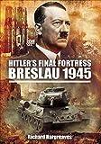 Image of Hitler's Final Fortress: Breslau 1945