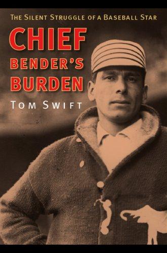 Read Online Chief Bender's Burden: The Silent Struggle of a Baseball Star pdf
