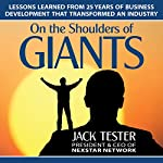 On the Shoulders of Giants: Lessons Learned from 25 Years of Business Development That Transformed an Industry | Jack Tester