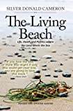 img - for The Living Beach: Life, Death and Politics where the Land Meets the Sea book / textbook / text book