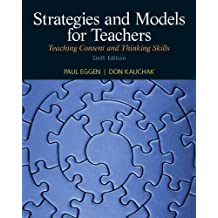Strategies and Models for Teachers: Teaching Content and Thinking Skills (6th Edition)