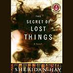 The Secret of Lost Things | Sheridan Hay