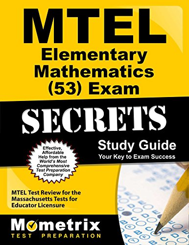 MTEL Elementary Mathematics (53) Exam Secrets Study Guide: MTEL Test Review for the Massachusetts Tests for Educator Licensure