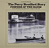 Perry Bradford Story: Pioneer of the Blues by Perry Bradford