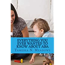 Everything You Ever Wanted to Know about ABA: A Parent Resource
