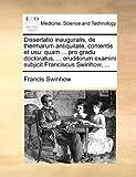Dissertatio Inauguralis, de Thermarum Antiquitate, Contentis et Usu, Francis Swinhow, 1170097812