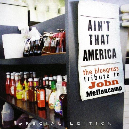 The Bluegrass Tribute to John Mellencamp: Ain't That America