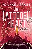 """""""The Tattooed Heart (Messenger of Fear)"""" av Michael Grant"""