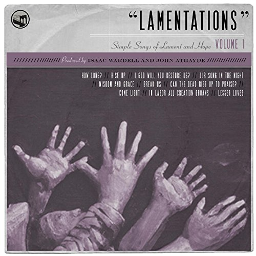 Lamentations: Simple Songs of Lament and Hope, Vol. 1