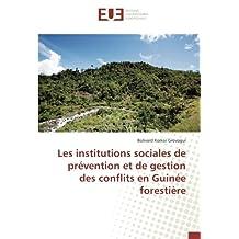 Les institutions sociales de prévention et de gestion des conflits en Guinée forestière