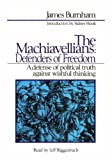 img - for The Machiavellians: Defenders of Freedom: A Defense of Political Truth Against Wishful Thinking book / textbook / text book