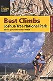 Best Climbs Joshua Tree National Park, Bob Gaines, 0762770198