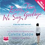 Every Time We Say Goodbye | Colette Caddle