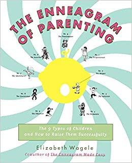 391b6ffe The Enneagram of Parenting: The 9 Types of Children and How to Raise Them  Successfully: Elizabeth Wagele: 9780062514554: Books - Amazon.ca