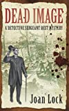 Dead Image: A Detective Sergeant Best Mystery (Detective Sergeant Best Mysteries)