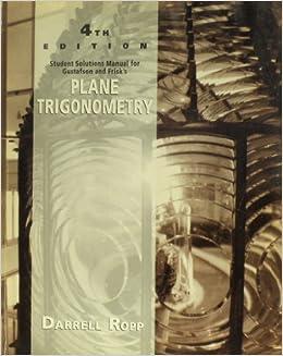 Plane Trigonometry: Students Solutions Manual