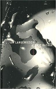 Atomic bazaar par William Langewiesche