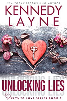 Unlocking Lies (Keys to Love Series, Book Three) by [Layne, Kennedy]
