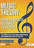 Music Theory: From Beginner to Expert - The Ultimate Step-By-Step Guide to Understanding and Learning Music Theory Effortlessly (With Audio Examples) (Volume 1)