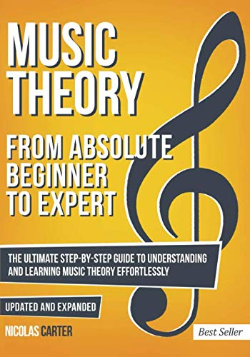 Music Theory: From Beginner to Expert - The Ultimate Step-By-Step Guide to Understanding and Learning Music Theory Effortlessly (With Audio Examples) (Volume 1) by CreateSpace Independent Publishing Platform