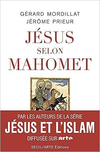 Gérard Mordillat, Jérôme Prieur - Jésus selon Mahomet