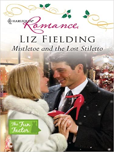 Mistletoe and the Lost Stiletto by Liz Fielding